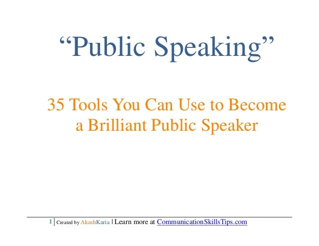 """""""Public Speaking""""35 Tools You Can Use to Become    a Brilliant Public Speaker1 Created by AkashKaria   Learn more at Commu..."""