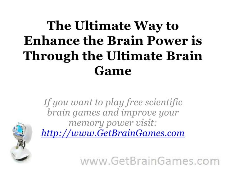 The Ultimate Way to Enhance the Brain Power is Through the Ultimate Brain Game<br />If you want to play free scientific br...