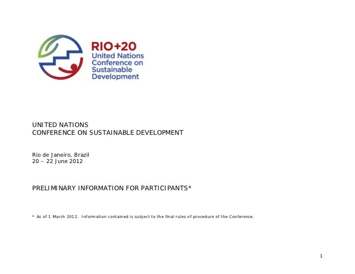 UNITED NATIONSCONFERENCE ON SUSTAINABLE DEVELOPMENTRio de Janeiro, Brazil20 – 22 June 2012PRELIMINARY INFORMATION FOR PART...