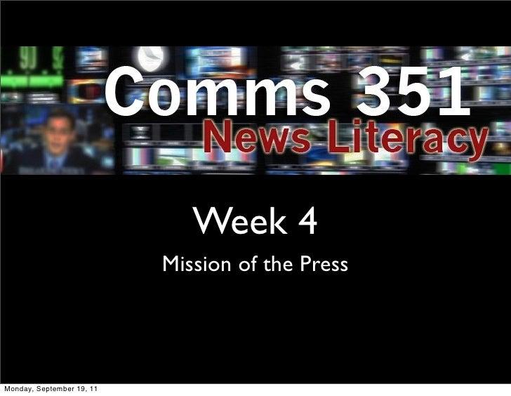 Week 4                           Mission of the PressMonday, September 19, 11