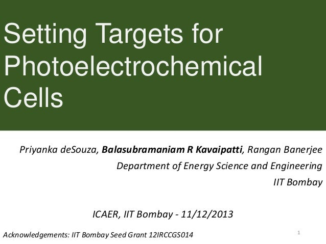 Setting Targets for Photoelectrochemical Cells Priyanka deSouza, Balasubramaniam R Kavaipatti, Rangan Banerjee Department ...