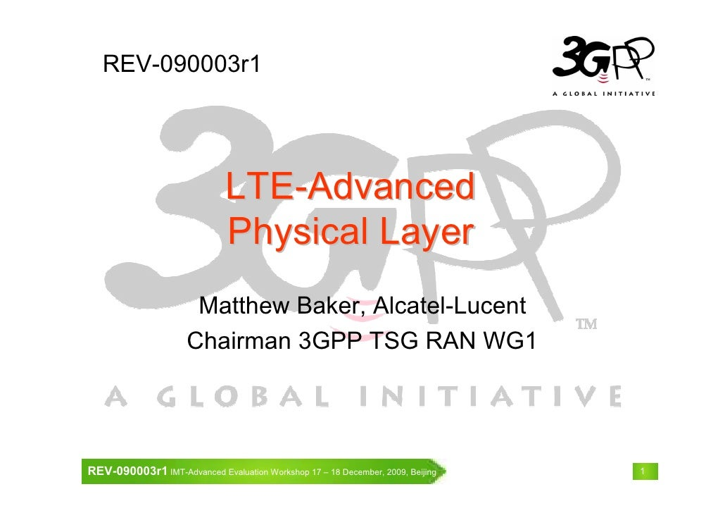 REV-090003r1                                   LTE-Advanced                               Physical Layer                  ...