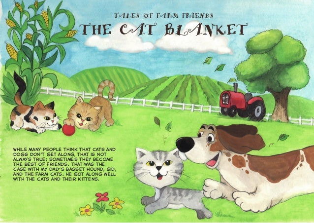 TALES OF FARM FRIENDS THE CAT BLANKET While many people think that cats and dogs don't get along, that is not always true;...