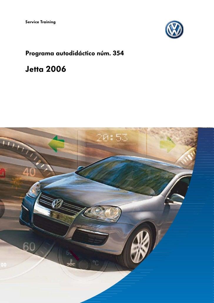 Service TrainingPrograma autodidáctico núm. 354Jetta 2006