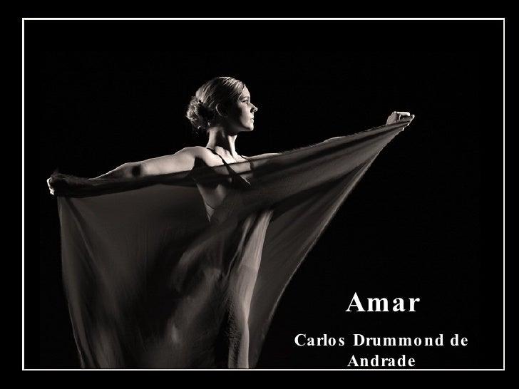 Amar Carlos Drummond de Andrade