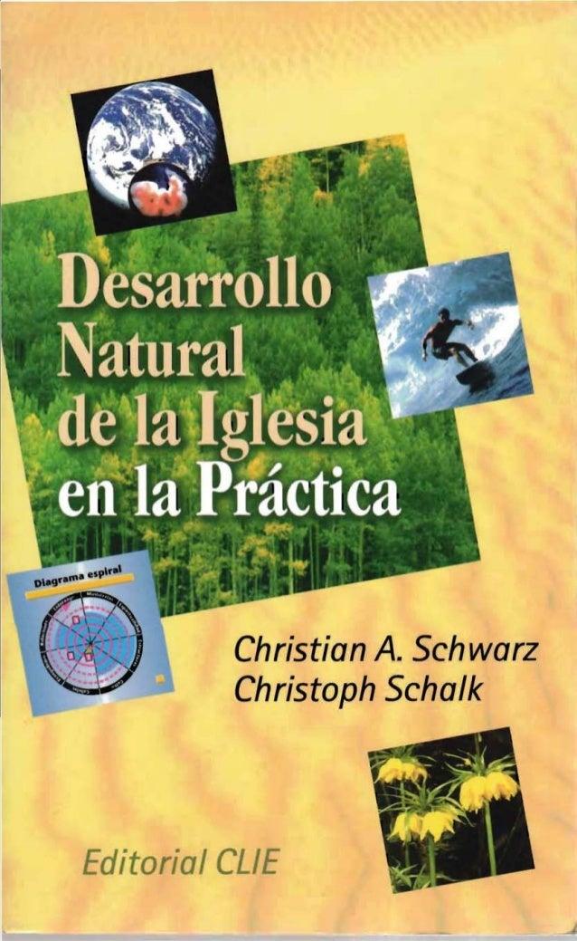 Desarrollo natural de la iglesia en la practica cristiana schwarz cristoph schalk