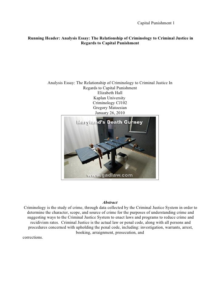 Capital Punishment 1      Running Header: Analysis Essay: The Relationship of Criminology to Criminal Justice in          ...