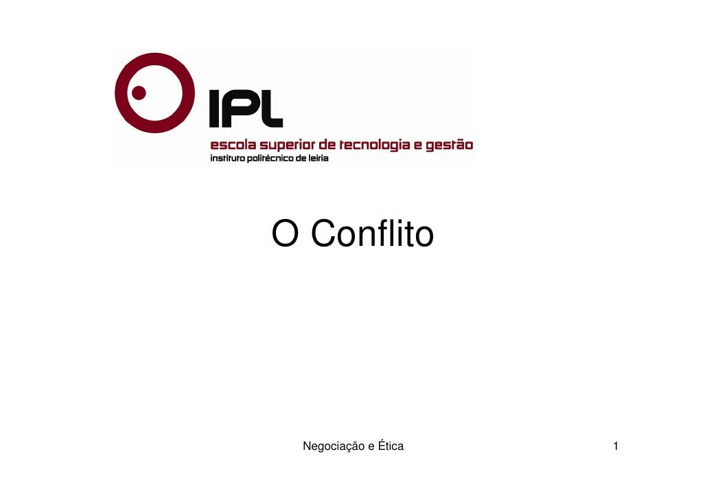 O Conflito      Negociação e Ética   1