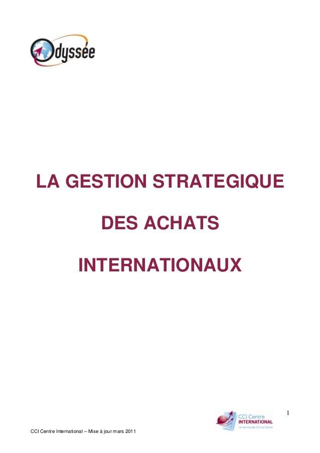 CCI Centre International – Mise à jour mars 2011 1 LA GESTION STRATEGIQUE DES ACHATS INTERNATIONAUX
