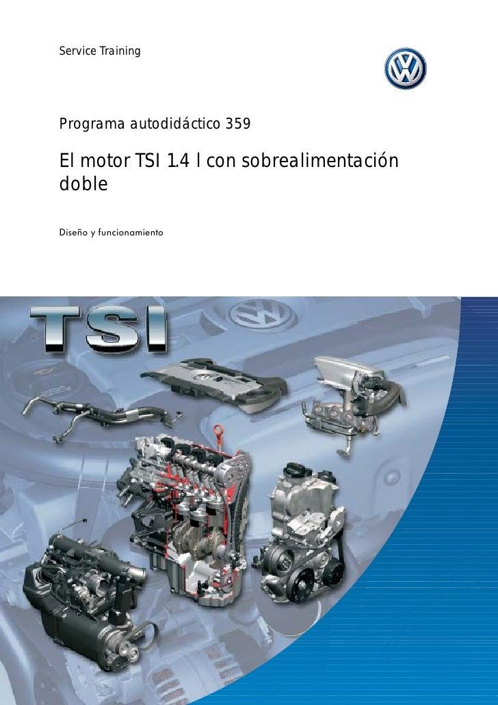 Service TrainingPrograma autodidáctico 359El motor TSI 1.4 l con sobrealimentacióndobleDiseño y funcionamiento            ...