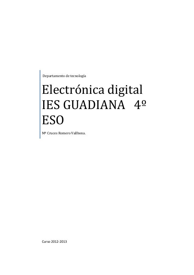Departamento de tecnologíaElectrónica digitalIES GUADIANA 4ºESOMª Cruces Romero Vallbona.Curso 2012-2013