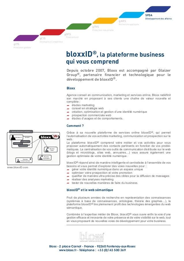 Depuis octobre 2007, Bloxx est accompagné par Glaizer Group®, partenaire financier et technologique pour le développement ...