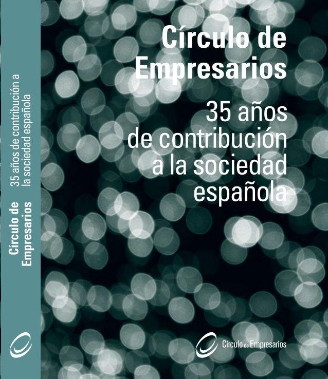 Círculo de Empresarios 35 años de contribución a la sociedad española  1977-2012
