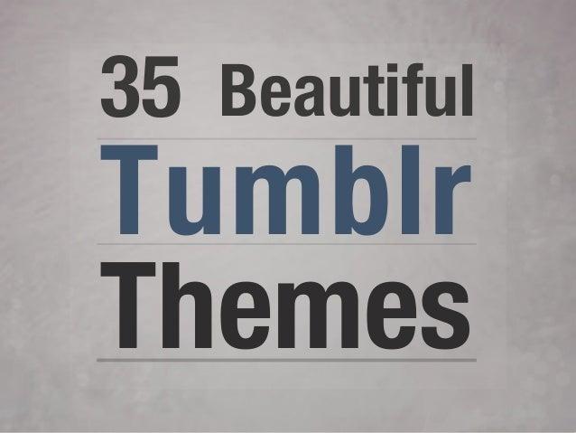 35 Beautiful Tumblr Themes