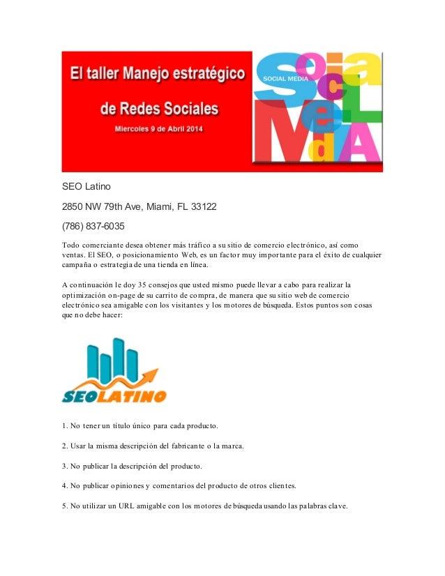 SEO Latino 2850 NW 79th Ave, Miami, FL 33122 (786) 837-6035 Todo comerciante desea obtener más tráfico a su sitio de comer...