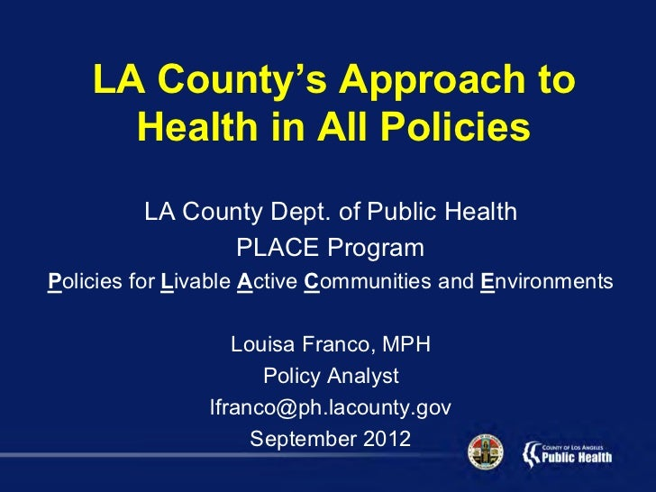 LA County's Approach to      Health in All Policies         LA County Dept. of Public Health                PLACE ProgramP...