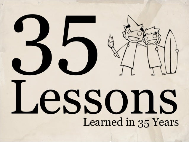 35 Lessons Learned in 35 Years
