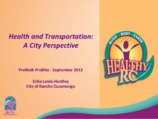 HealthandTransportation:    ACityPerspective   ProWalk ProBike ‐ September2012          ErikaLewis‐Huntley      ...