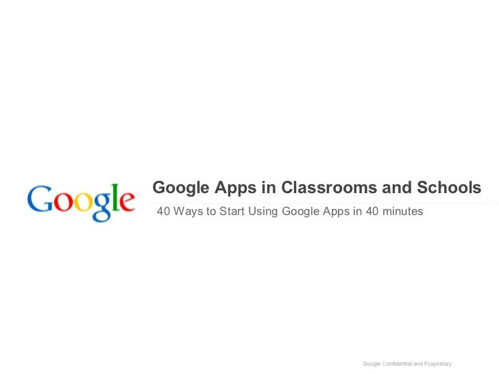 Google Apps in Classrooms and Schools  40 Ways to Start Using Google Apps in 40 minutes