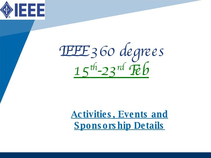 IEEE 360 degrees 15 th -23 rd  Feb Activities, Events and Sponsorship Details