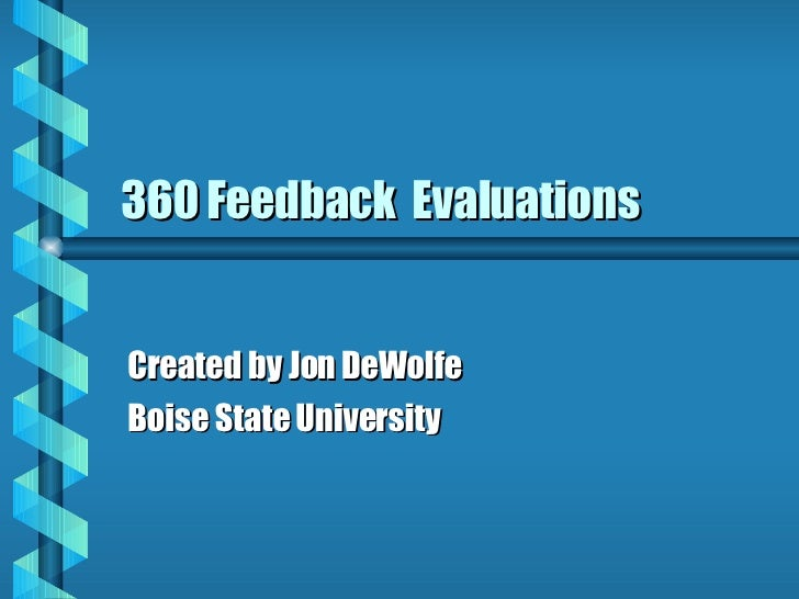 360 Feedback  Evaluations Created by Jon DeWolfe Boise State University