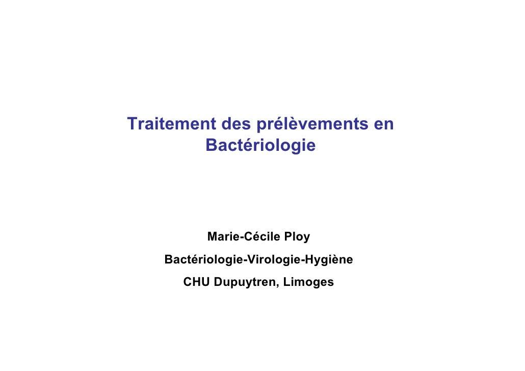 Traitement des prélèvements en          Bactériologie                Marie-Cécile Ploy     Bactériologie-Virologie-Hygiène...