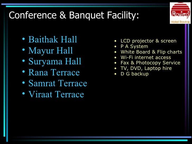 Conference & Banquet Facility:  <ul><ul><li>Baithak Hall </li></ul></ul><ul><ul><li>Mayur Hall </li></ul></ul><ul><ul><li>...