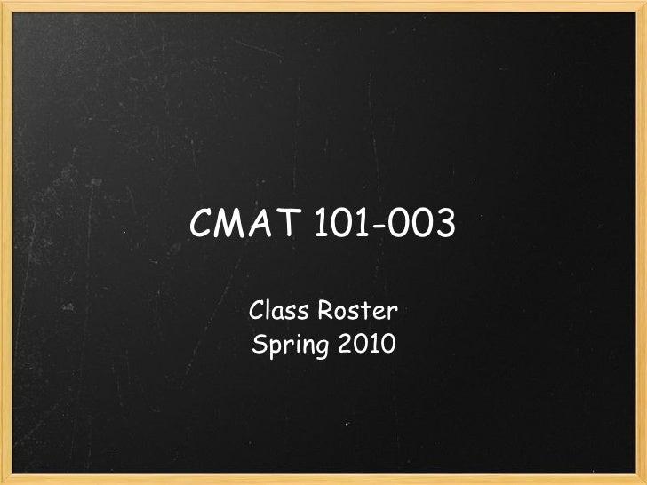 CMAT 101-003 Class Roster Spring 2010