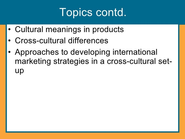 on cross cultural marketing strategies loreal cosmetics Marketing report on consumer behaviour for every marketing strategy to be and discover the process of how l'oreal adapt the three factors.