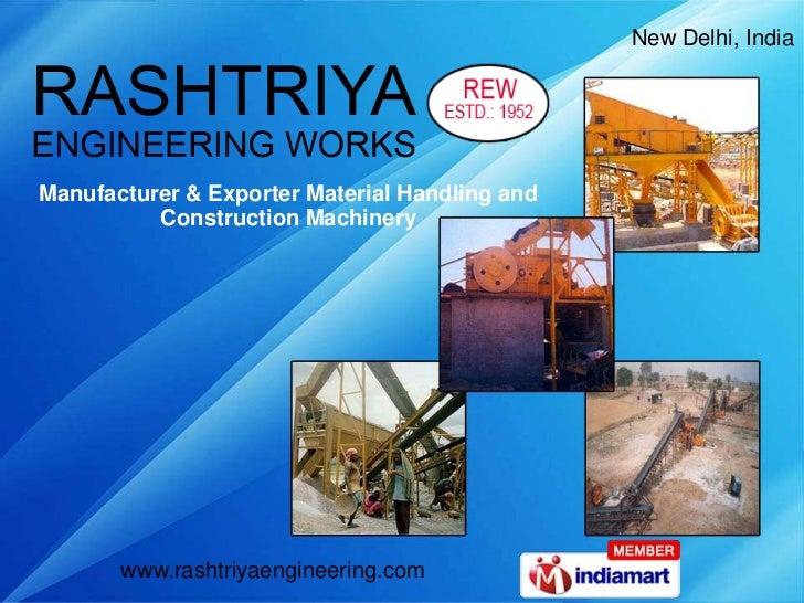 New Delhi, IndiaManufacturer & Exporter Material Handling and          Construction Machinery       www.rashtriyaengineeri...