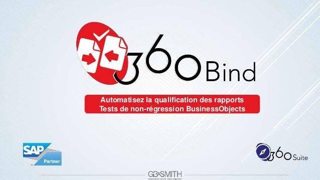 Automatisez la qualification des rapports Tests de non-régression BusinessObjects