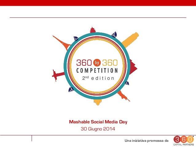 Una iniziativa promossa da 2nd e d i t i o n Mashable Social Media Day 30 Giugno 2014