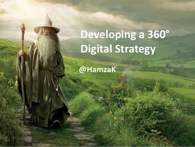 Developing a 360°Digital Strategy@HamzaK