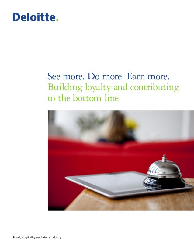 See more. Do more. Earn more. Building loyalty and contributing to the bottom line  Travel, Hospitality and Leisure Indust...