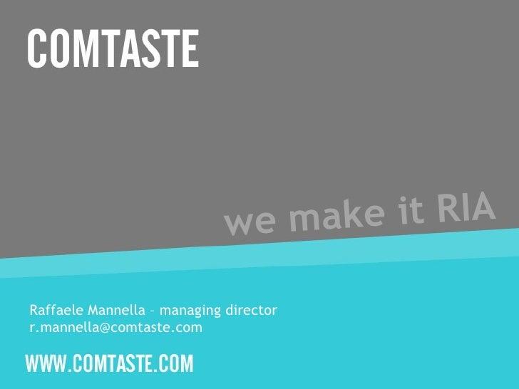 we make it RIA Raffaele Mannella – managing director  [email_address]