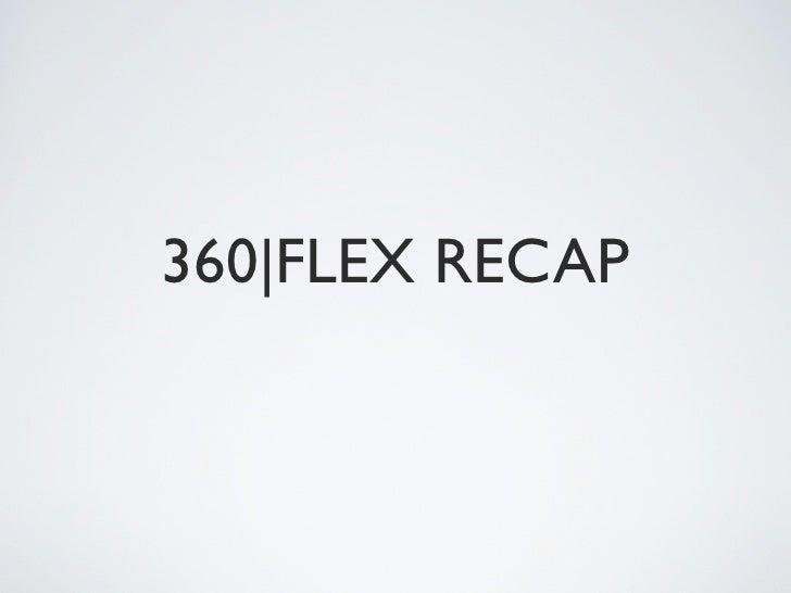 360|Flex Recap - San Jose 2010