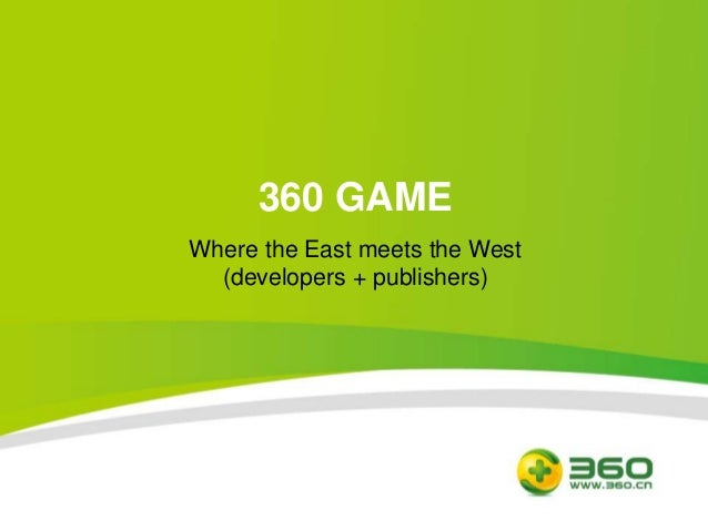 Where the East meets the West (Mobile games developers+publishers) @ Qihoo360 Mobile Games Platform!