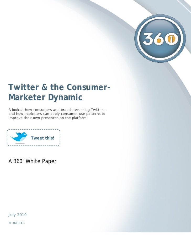 Twitter & the Consumer- Marketer Dynamic A look at how consumers and brands are using Twitter – and how marketers can appl...