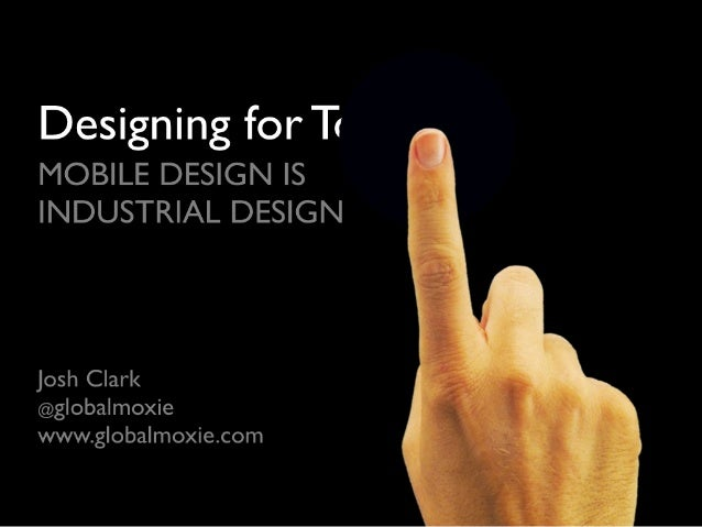 Designing for Touch: Mobile Design is Industrial Design