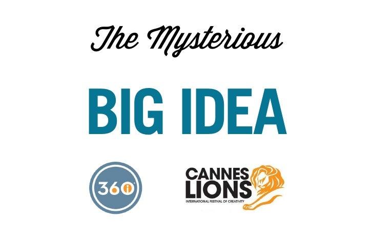 The MysteriousBIG IDEA