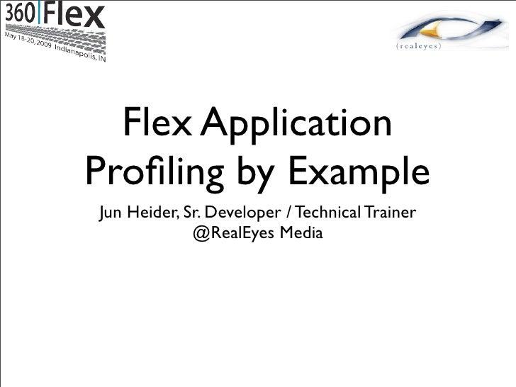 Jun Heider - Flex Application Profiling By Example