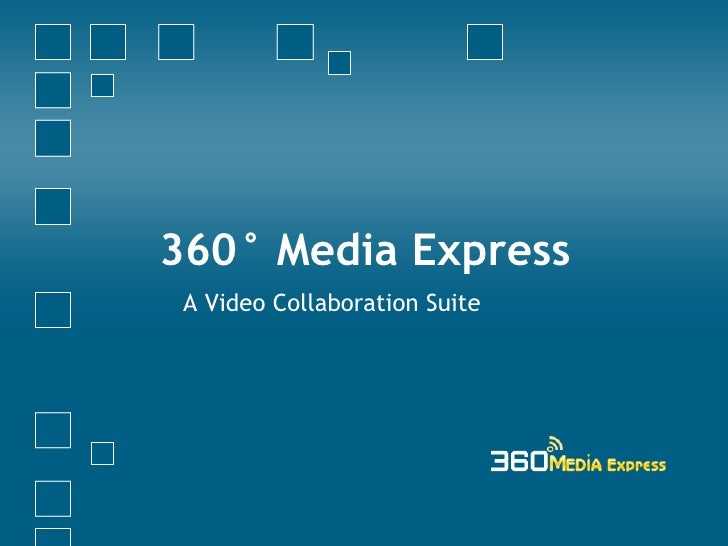 360° Media Express A Video Collaboration Suite