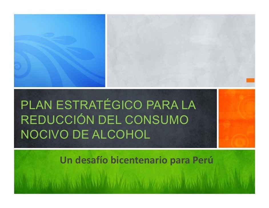 Plan estratégico para la reducción  del consumo nocivo de alcohol