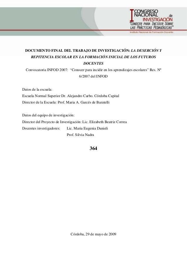 DOCUMENTO FINAL DEL TRABAJO DE INVESTIGACIÓN: LA DESERCIÓN Y REPITENCIA ESCOLAR EN LA FORMACIÓN INICIAL DE LOS FUTUROS DOC...