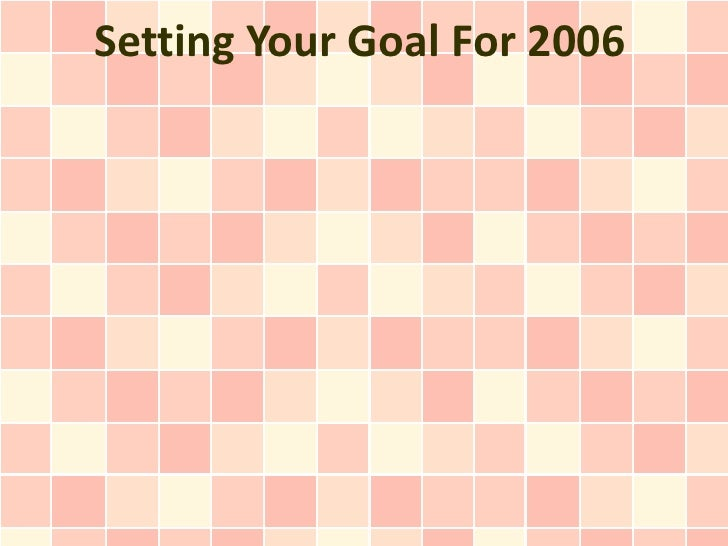 Setting Your Goal For 2006