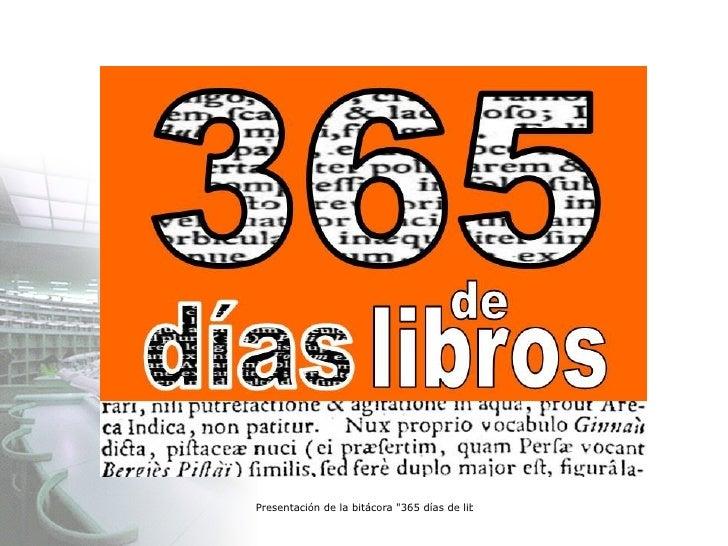 <ul><li>365 DÍAS DE LIBROS </li></ul><ul><li>una nueva vía de comunicación con los usuarios </li></ul><ul><ul><li>BIBLIOTE...