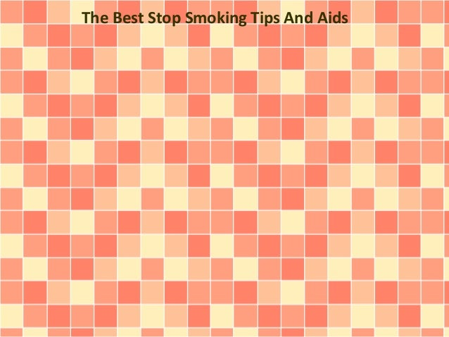 The Best Stop Smoking Tips And Aids