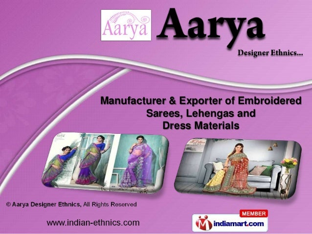 Manufacturer & Exporter of Embroidered        Sarees, Lehengas and           Dress Materials