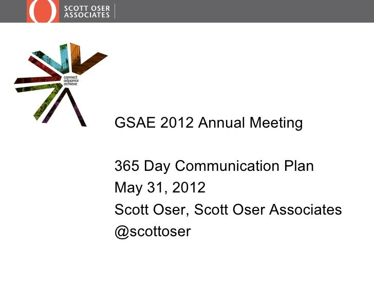 GSAE 2012 Annual Meeting365 Day Communication PlanMay 31, 2012Scott Oser, Scott Oser Associates@scottoser