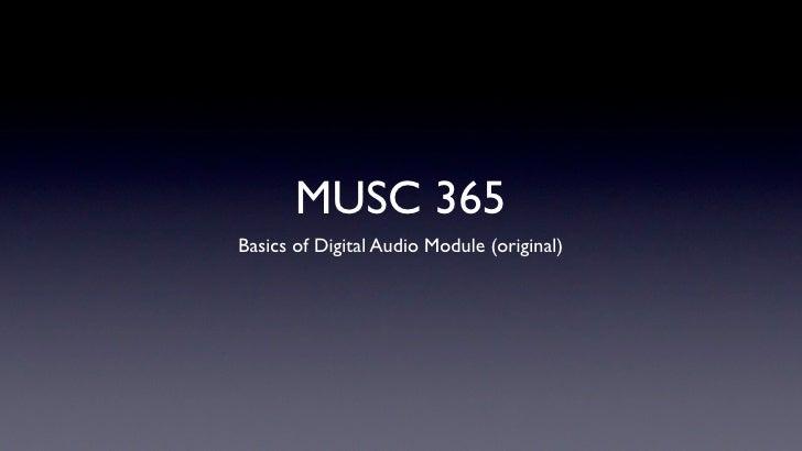 MUSC 365 Basics of Digital Audio Module (original)